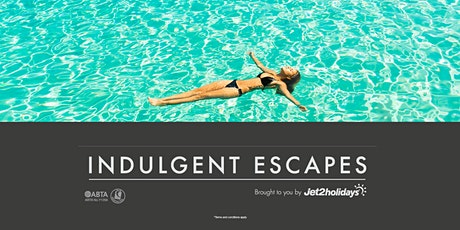Indulgent Escapes by Jet2Holidays tickets