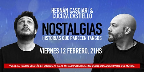 «NOSTALGIAS» — Casciari & Cucuza VIE 12 FEB (Sala +  Streaming) entradas