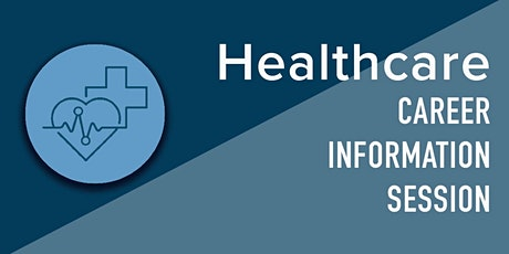 Healthcare Career Information Session tickets