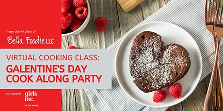 Bella Foodie  and Girls Inc. Galentine's Day Cook Along Party tickets