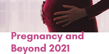 Pregnancy and Beyond 2021 tickets