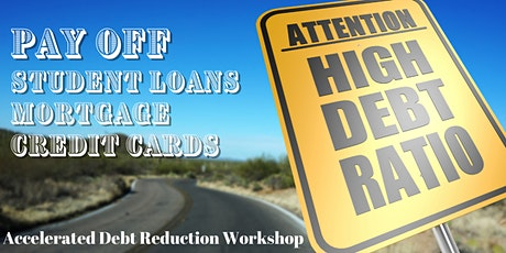 Pay OFF Your Debts FASTER:- Strategy Workshop tickets