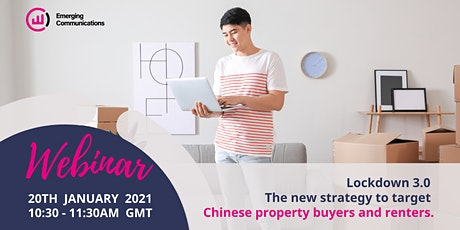 Lockdown 3.0 -The new strategy to target Chinese property buyers and renter tickets
