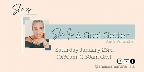 She Is A Goal Getter tickets
