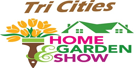 2021 Tri Cities Home and Garden Show tickets