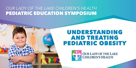 Our Lady of the Lake Children's Health Pediatric Education Symposium tickets