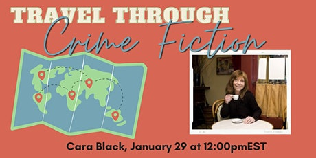 Travel Through Crime Fiction Series January with Cara Black tickets