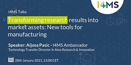 I4MS Talk: Transforming research results into market assets tickets
