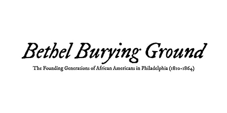 Bethel Burying Ground Memorial: Community Engagement Session #3 tickets