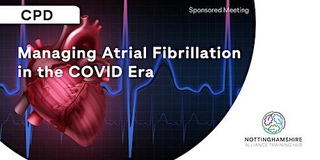 CPD - Managing Atrial Fibrillation in the COVID Era tickets