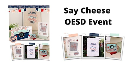 Say Cheese OESD Event tickets
