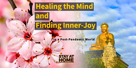 Healing the Mind and Finding Inner-Joy in a Post-Pandemic World tickets