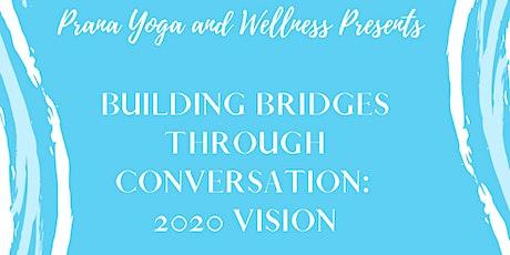 Building Bridges Through Conversation: 2020 Vision tickets