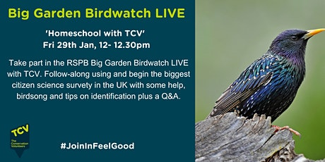 Homeschool with TCV -  Big Garden Birdwatch LIVE tickets