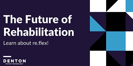 The Future of Rehabilitation - Learn about re.flex! tickets