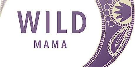Wild Mama Info Sesh tickets