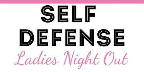 Self Defense Ladies Night Out tickets