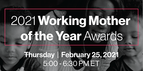 VIRTUAL EVENT: 2021 Working Mothers of the Year Awards tickets