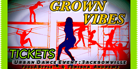 TICKETS Grown Vibes (7) : Feelastyle™ Urban Dance Event JAX tickets