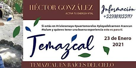 Temazcal con Héctor González boletos