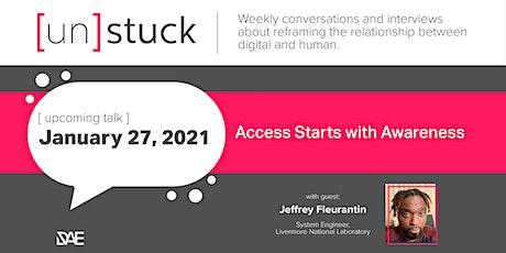 [un]stuck: Access Starts with Awareness tickets