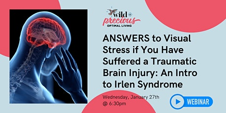 ANSWERS to Visual Stress if You Have Suffered a Traumatic Brain Injury tickets