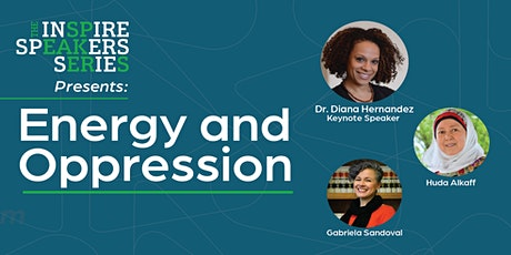 Inspire Speakers Series presents Energy and Oppression tickets