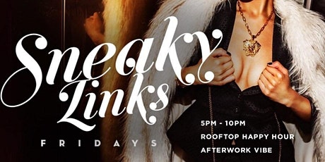 Sneaky Links Fridays (Afterwork Rooftop Mixer) tickets