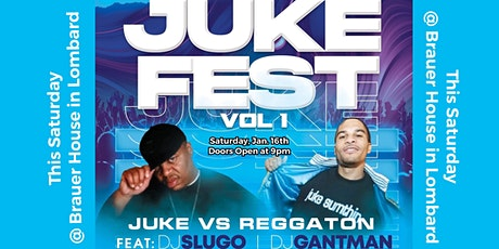 JukeFest Vol. 1 (Reggaeton vs Juke) with DJ SLUGO and DJ GANT-MAN tickets