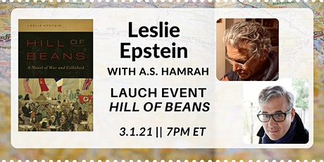 Leslie Epstein with  A.S. Hamrah: Hill of Beans tickets