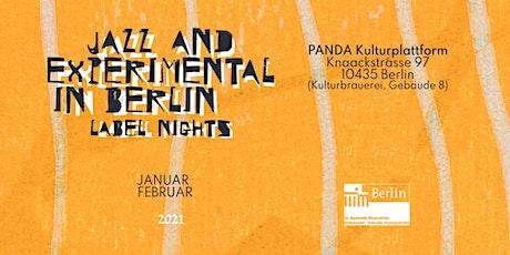 LIVESTREAM: JAZZ & EXPERIMENTAL IN BERLIN / LABEL NIGHTS #2 // #PANDAjazz Tickets