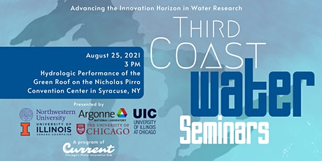 Third Coast Water Seminars: Hydrologic Performance of the NPCC Green Roof tickets