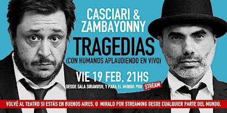 «TRAGEDIAS» — Casciari & Zambayonny VIE 19 FEB (Sala +  Streaming) tickets
