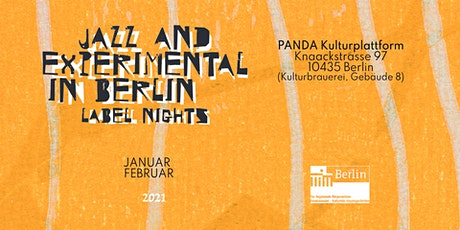 LIVESTREAM: JAZZ & EXPERIMENTAL IN BERLIN / LABEL NIGHTS #3 // #PANDAjazz Tickets