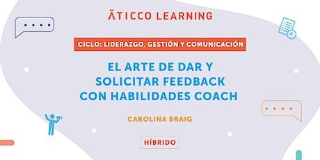 """Aticco Learning:""""El arte de dar y solicitar feedback con habilidades coach"""" tickets"""