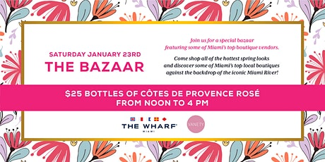 The Bazaar Boutique Marketplace at The Wharf Miami tickets