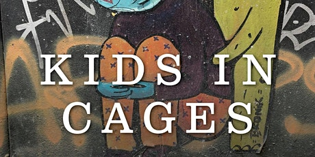 Kids In Cages Poetry Reading and Book Launch! tickets