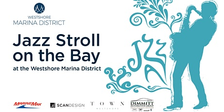Jazz Stroll on the Bay at the Westshore Marina District tickets