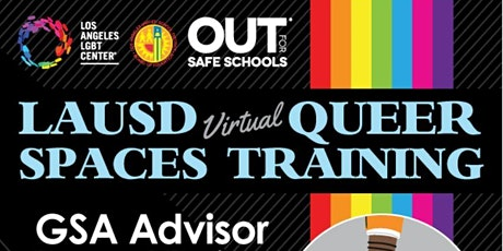 LAUSD Virtual Queer Spaces - GSA Advisor Support Series 01.21.2021 tickets