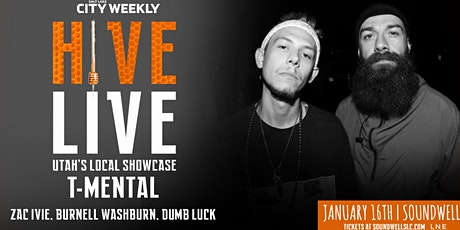 HIVE LIVE ft T Mental Conglomerate Release (Zac Ivie, Burnell, Dumb Luck) tickets