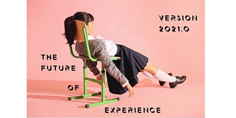 The Future of Experience: Version 2021.0 tickets