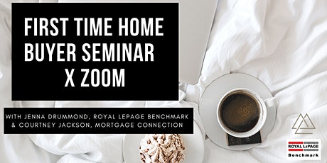 FIRST TIME HOME BUYER SEMINAR X ZOOM tickets