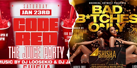 Code Red The Juice Party + B.B.O BAD B*TCHES ONLY | 2 PARTIES 1 VENUE tickets