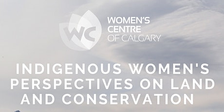 Indigenous Women's Perspectives on Land and Conservation tickets