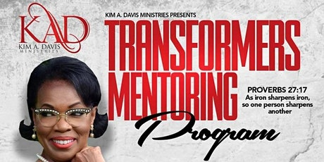Kim Davis Ministries presents Transformers Mentoring Program billets