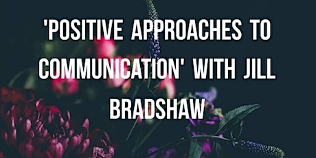 Jill Bradshaw: Positive approaches to communication tickets