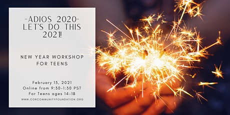 Goodbye 2020 + Let's Do This 2021 - New Year Workshop for Teens Ages 14-18 tickets