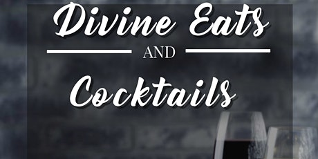 Divine Eats and Cocktails Event tickets