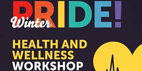 2SLGBTQIA+ Health and Wellness Workshop tickets