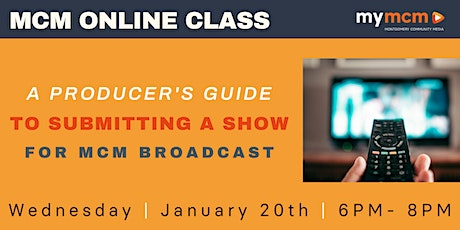 A Producer's Guide to Submitting a Show for MCM Broadcast (Ages 15+) tickets